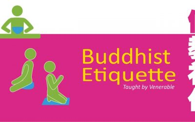 Buddhist Etiquette Class 佛教礼仪  (Taught by Venerable 法师授教)