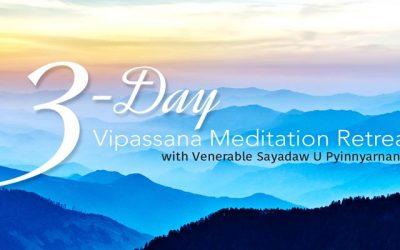 3-Day Vipassana Meditation Retreat with Venerable Sayadaw U Pyinnyarnada