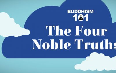 Buddhism 101: The Four Noble Truths