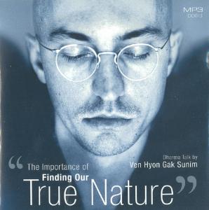 The Importance of Finding Our True Nature – Venerable Hyon Gak Sunim