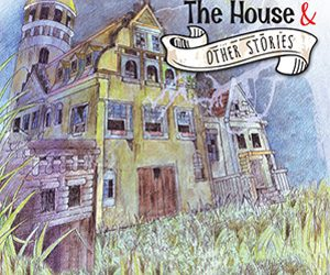 A Demon In The House & Other Stories