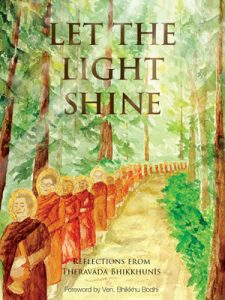 Let The Light Shine: Reflections from Theravada Bhikkhunis