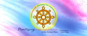 Practising Noble Eightfold Path in New Normal Times