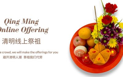 Qing Ming Online Offering To Ancestors / Departed Loved Ones 清明线上祭祖