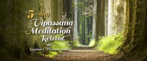 5-day Vipassana Retreat with Sayadaw U Pyinnyarnanda