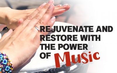 Rejuvenate and Restore with the Power of Music