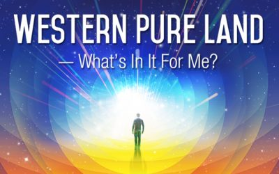 Western Pure Land – What's In It For Me?