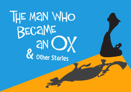 The Man Who Became An Ox & Other Stories